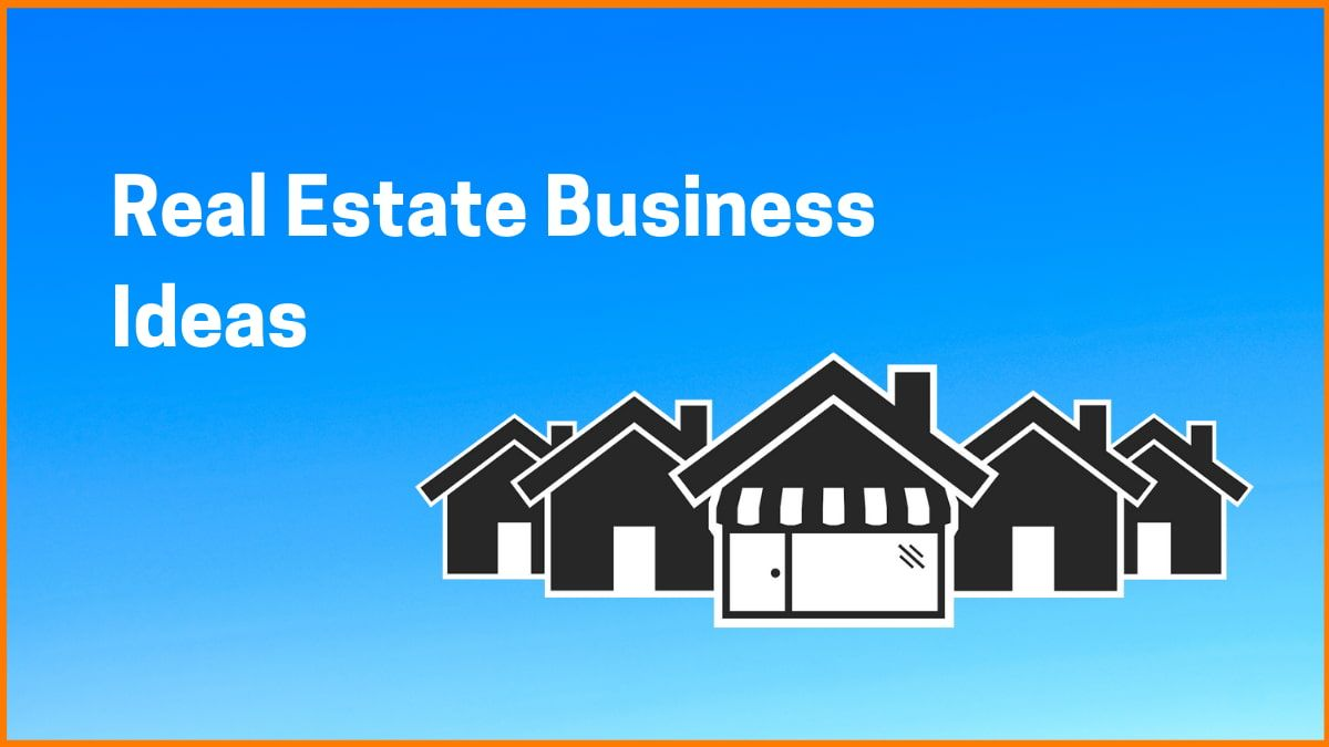 10 Real Estate Business Ideas For India