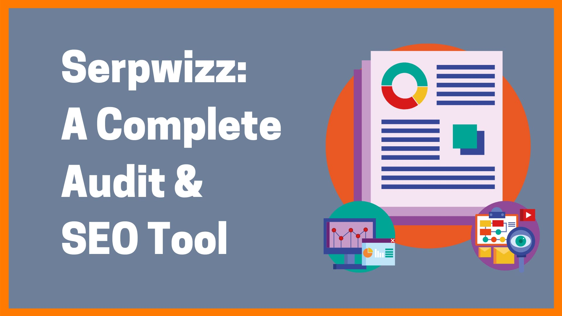 Serpwizz: A Complete Audit Tool & SEO Wizard