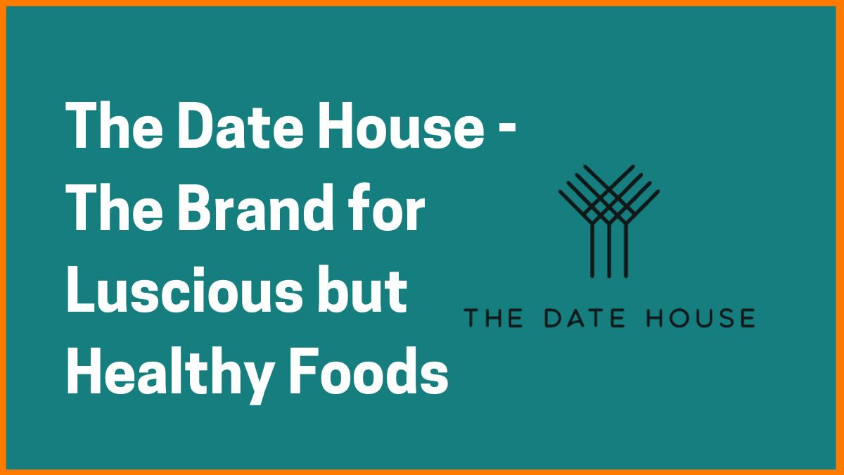 The Date House - The Brand For Luscious But healthy Foods
