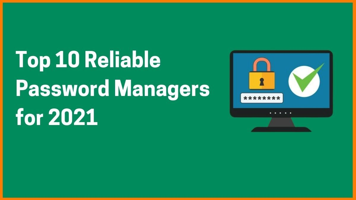 Top 10 Reliable Password Managers for 2021