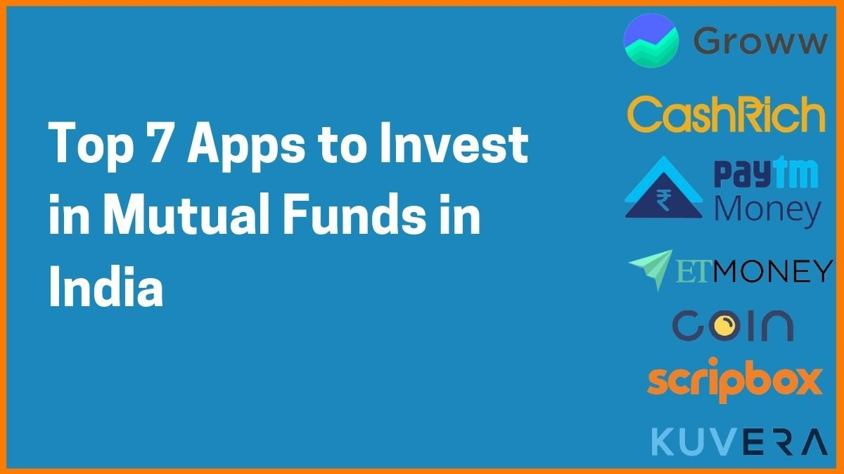 Top 7 Apps to Invest in Mutual Funds in India