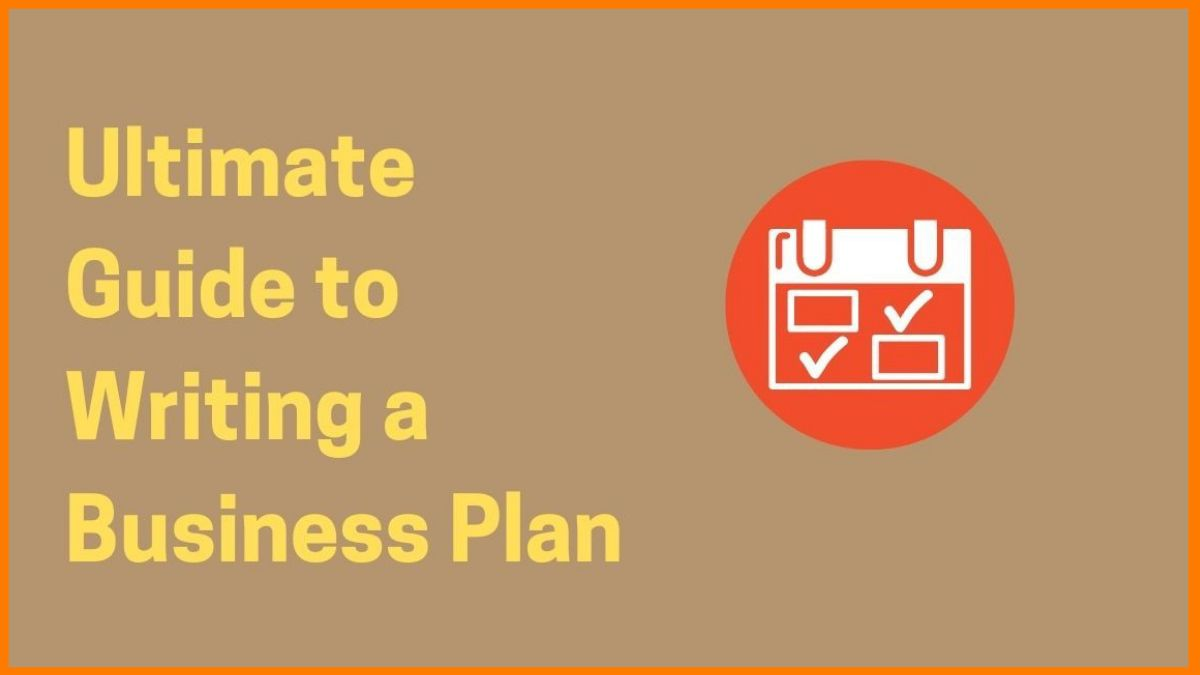 Ultimate Guide to Writing a Business Plan
