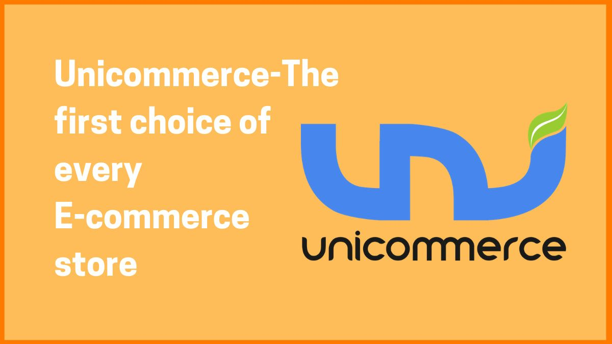 Unicommerce-The first choice of every E-commerce store| Unicommerce case study