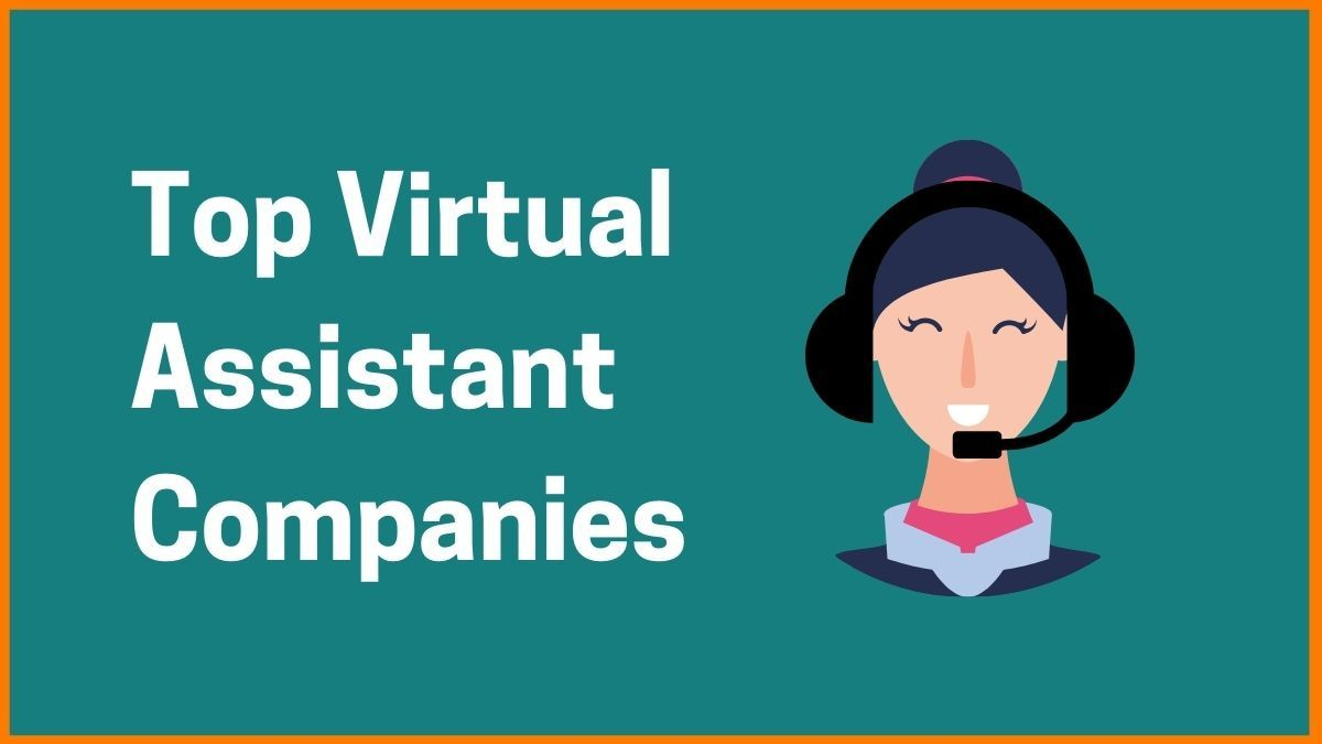 Virtual Assistant Companies To Help You With Everything