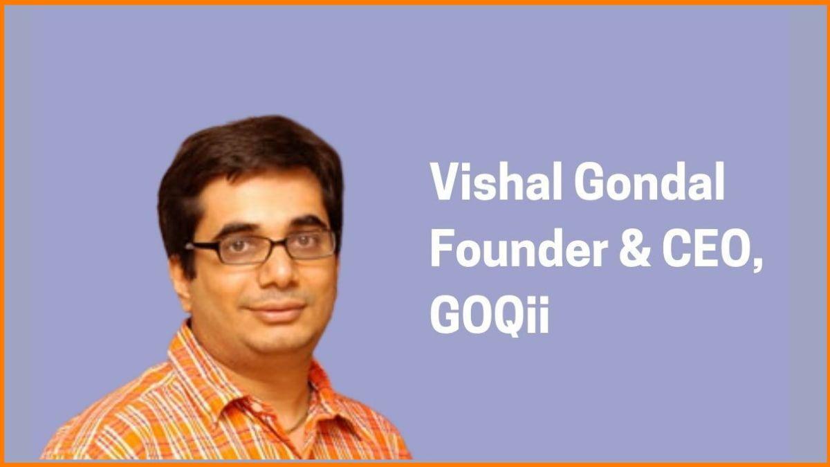 Vishal Gondal: Founder & CEO of GOQii