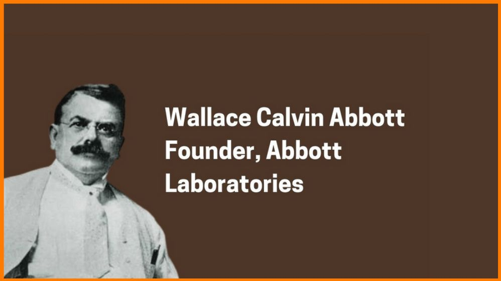 Wallace Calvin Abbott: Founder of Abbott Laboratories