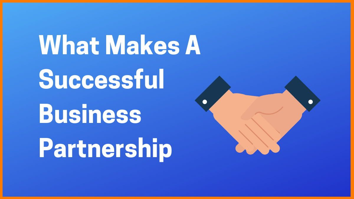 6 Ways - What Makes A Successful Business Partnership