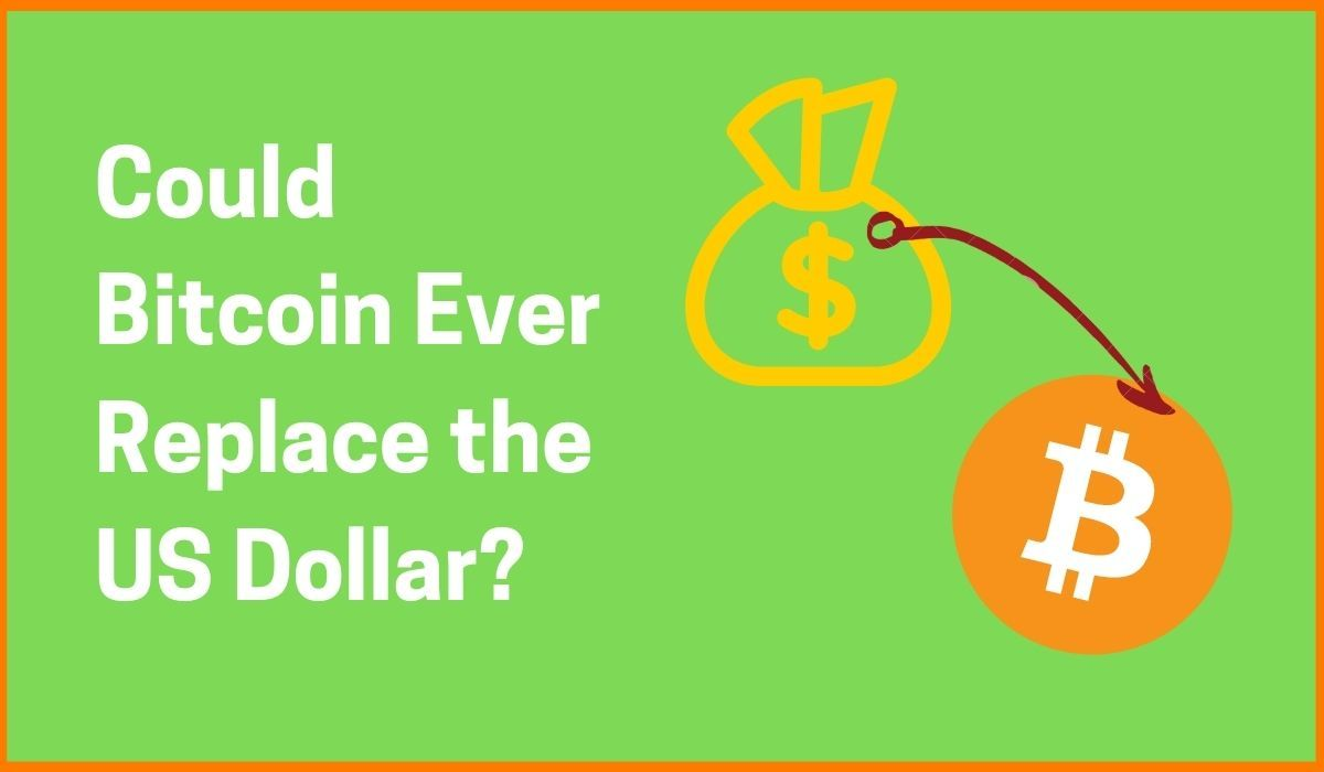 Could Bitcoin Ever Replace the US Dollar?