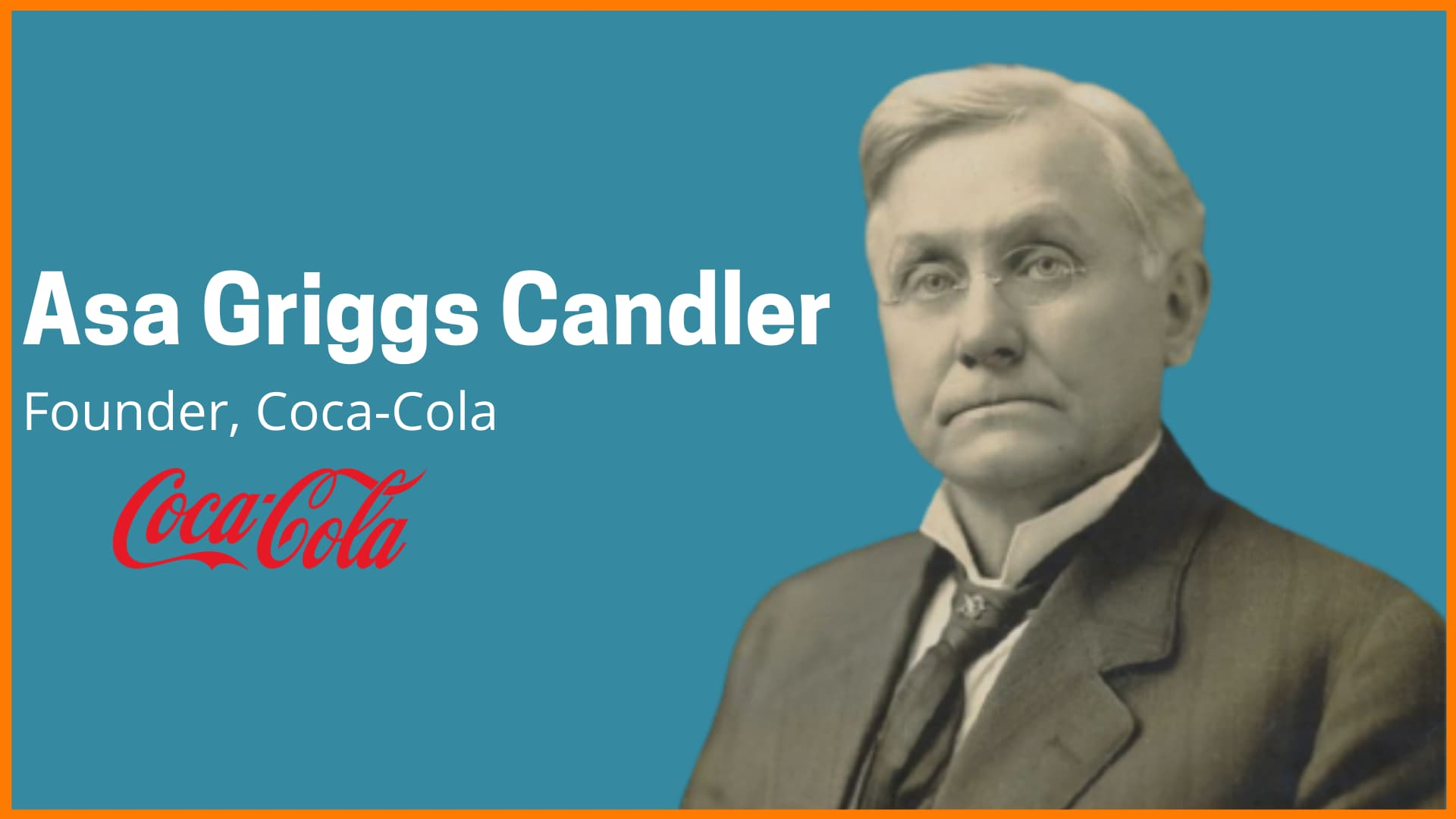 Asa Griggs Candler—Founder of The Coca-Cola Company