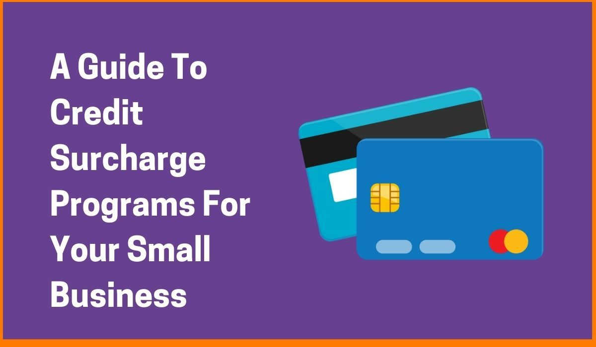 A Guide To Credit Surcharge Programs For Your Small Business
