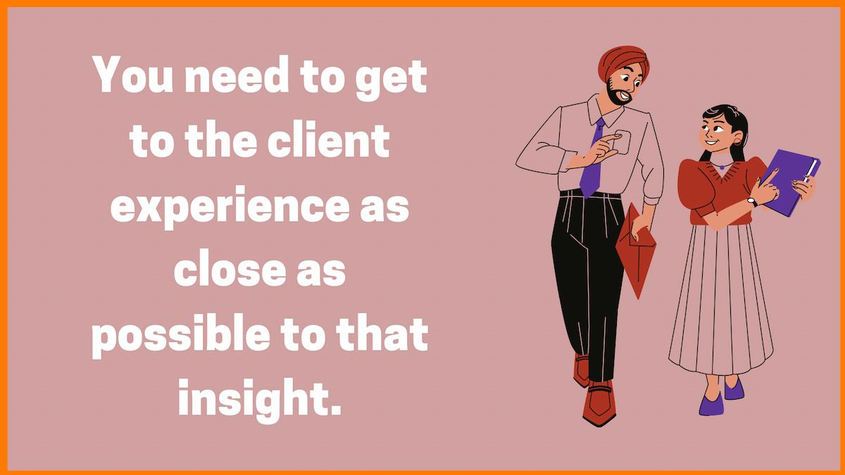 Imagine yourself as the Client