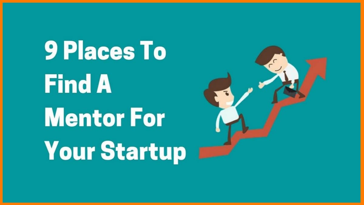 These Are Some Places To Find A Perfect Mentor For Your Startup