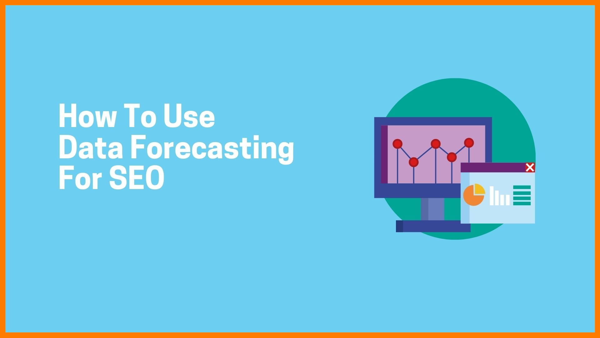 How To Use Data Forecasting For SEO