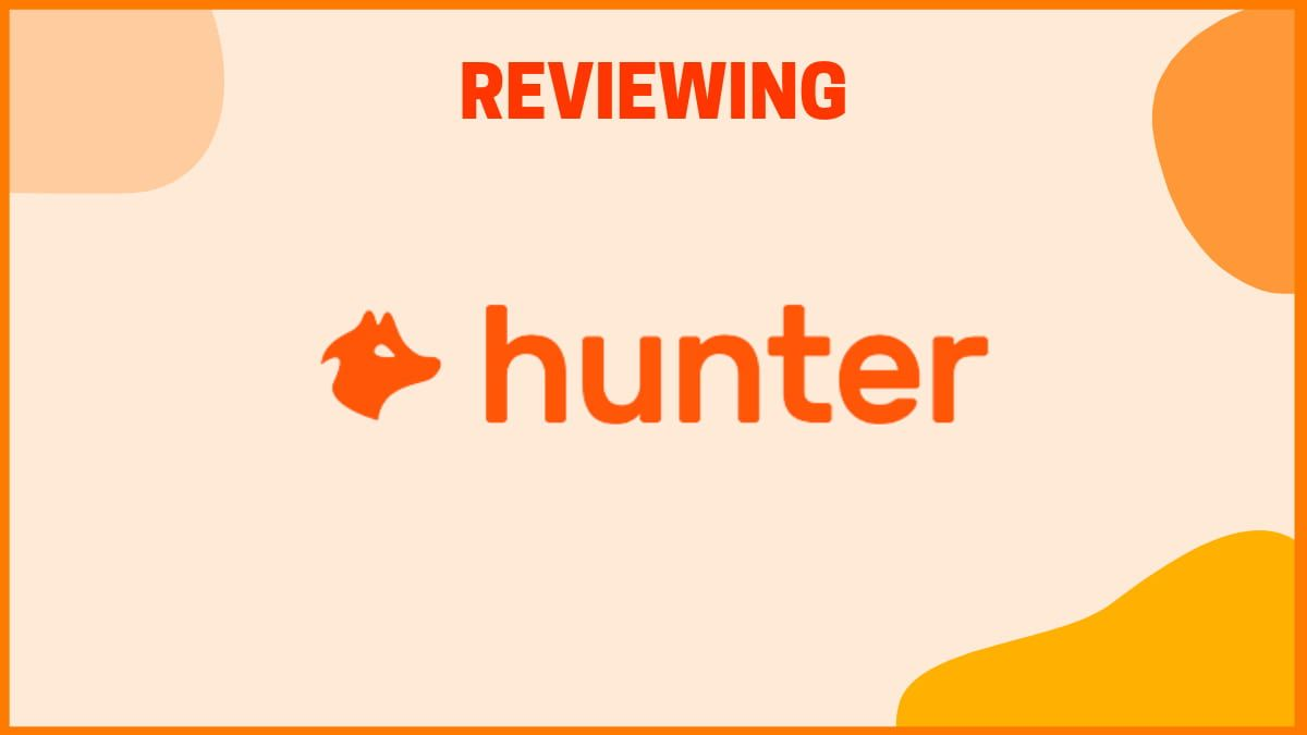 Hunter.io - A Perfect tool for Outreach?