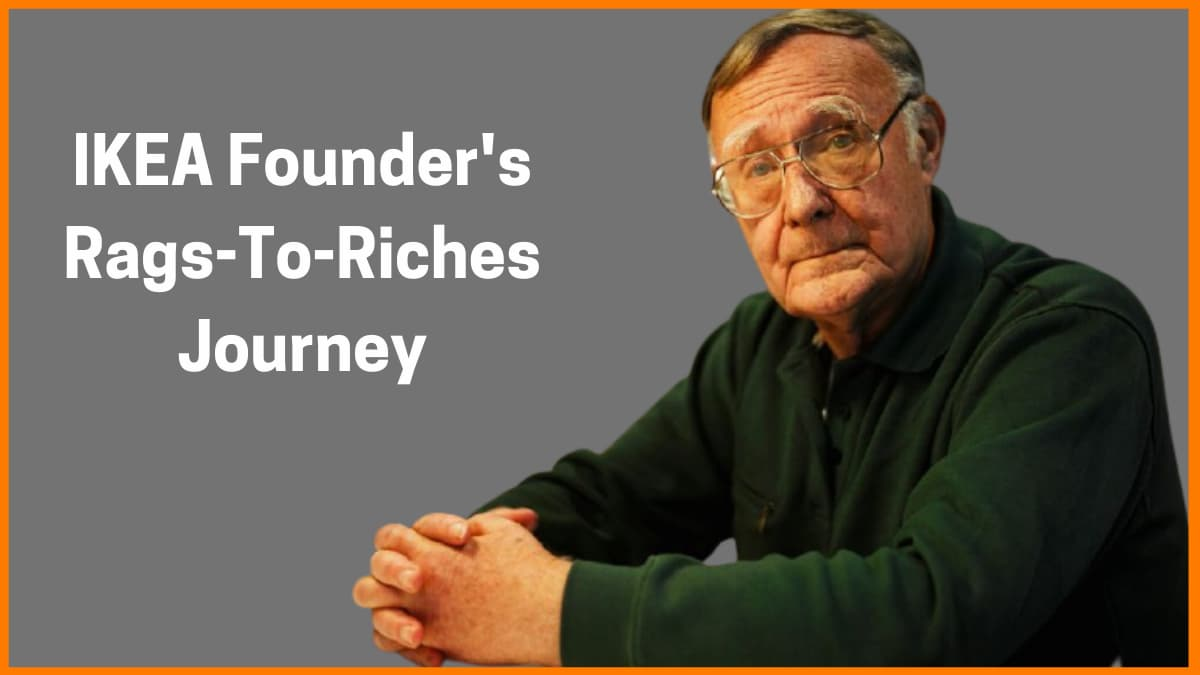 Ingvar Kamprad—The IKEA Founder's Rags-To-Riches Journey