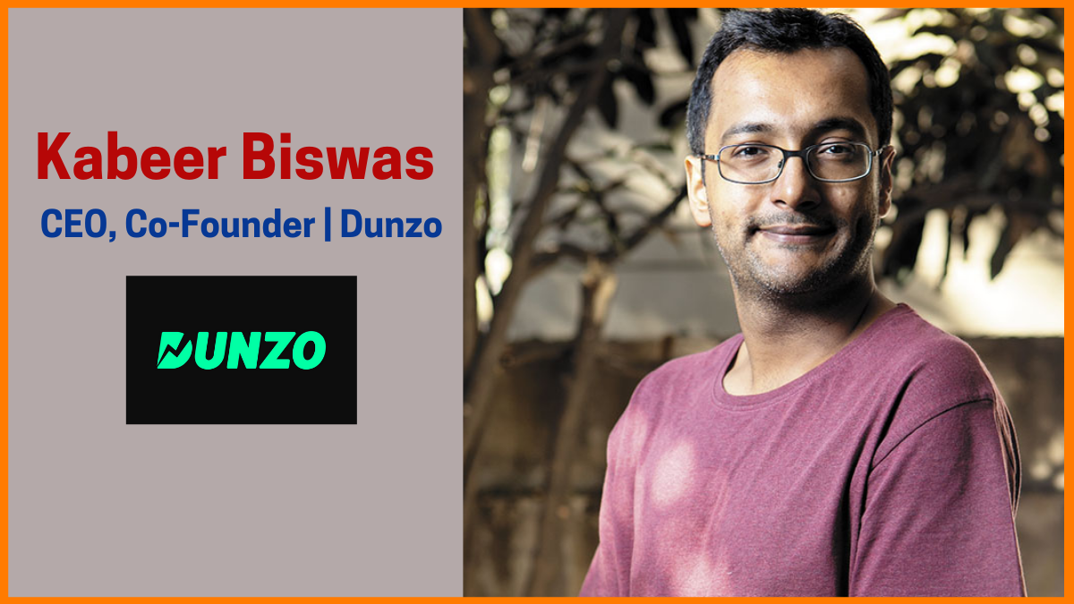 Kabeer Biswas—CEO & Co-Founder at Dunzo