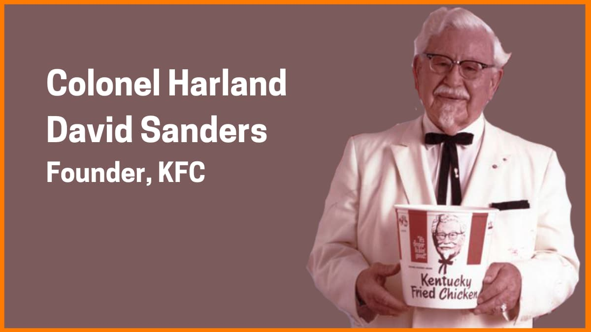 The Inspiring Story of KFC & Its Founder Colonel  Sanders