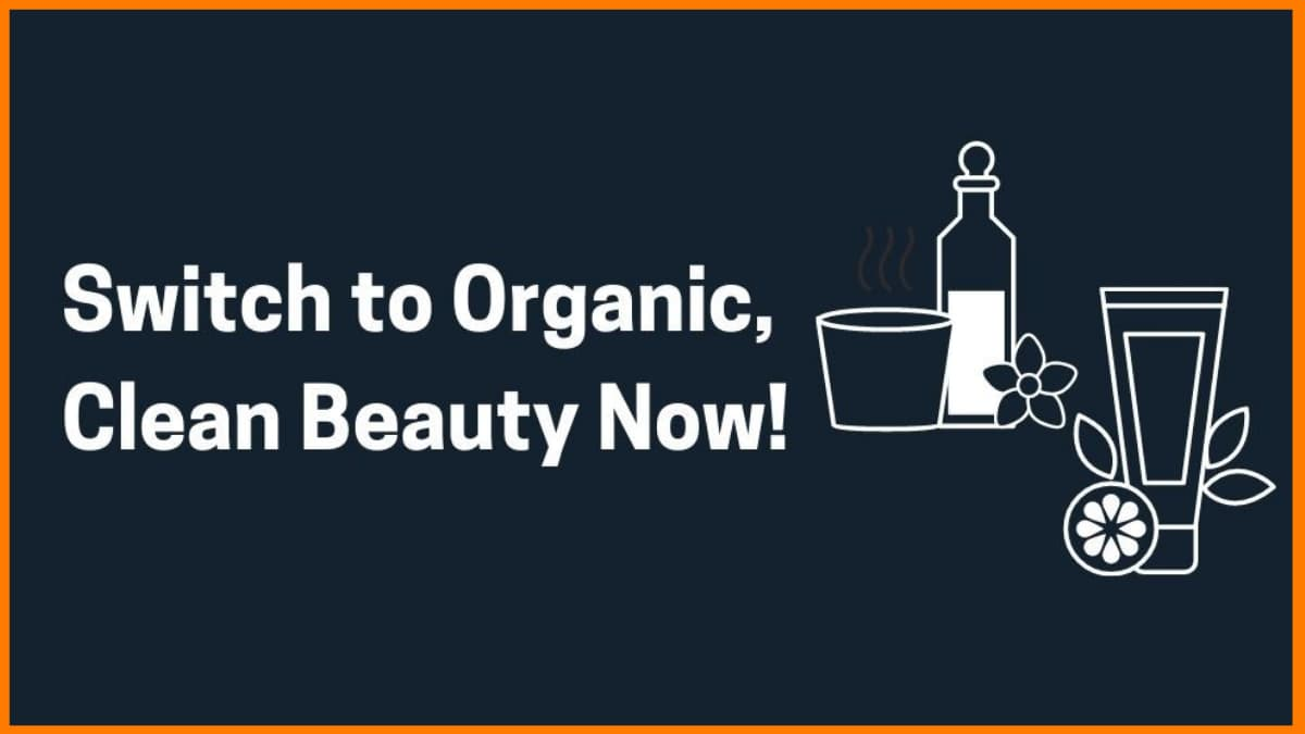 Reasons To Switch To Organic, Clean Beauty And Cruelty-Free Skincare