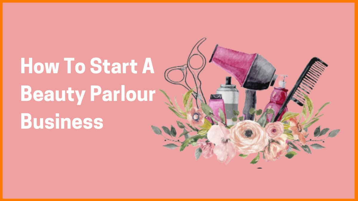 How To Start A Beauty Parlour Business