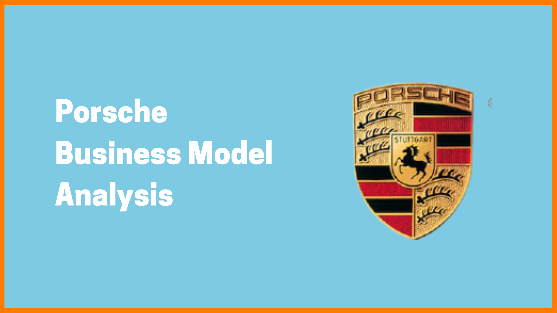 Porsche Case Study- Analysis About Its Business Model