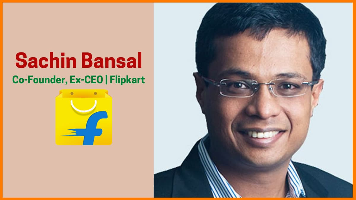 Sachin Bansal—The Man Behind Multi-Billion Dollar Flipkart