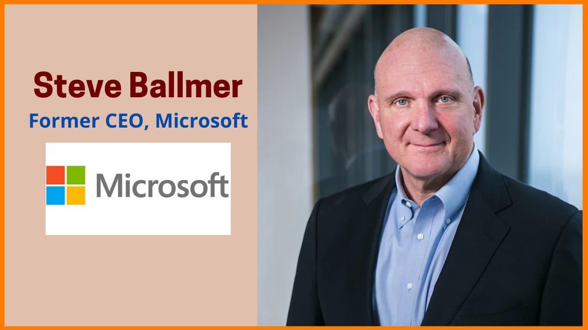 Steve Ballmer—Former CEO of Microsoft