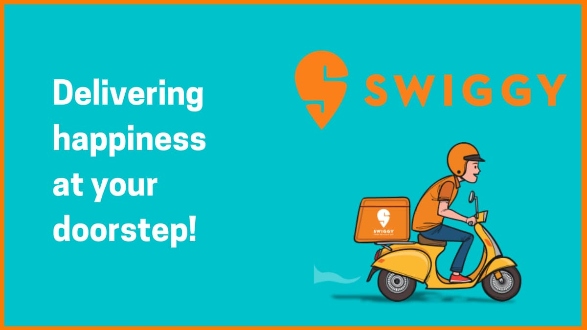 Swiggy—Delivering happiness at your doorstep!