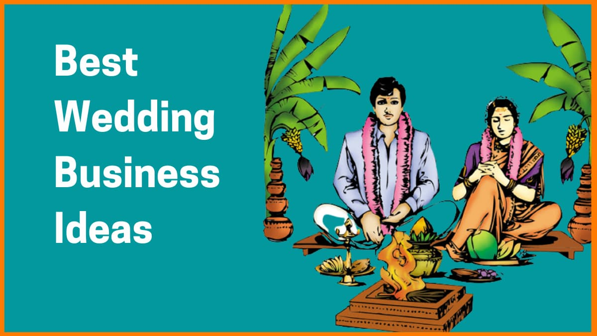 Best Wedding Business Ideas To Get Started With