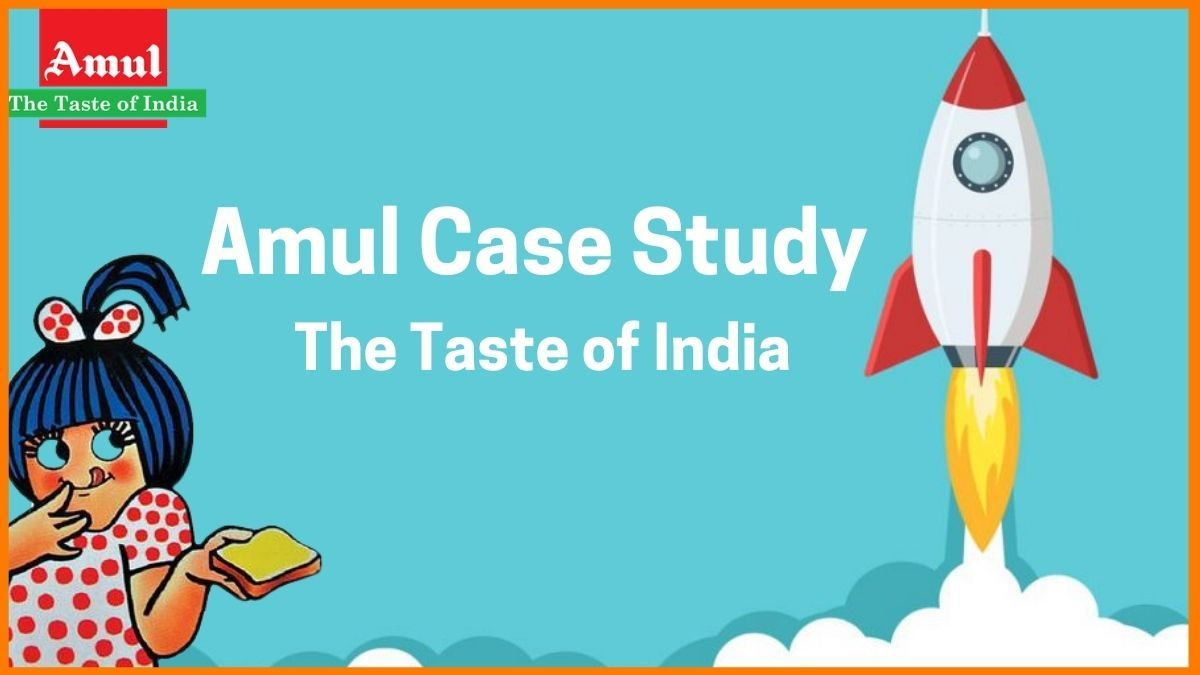 Amul Case Study - History & Present of The Taste of India