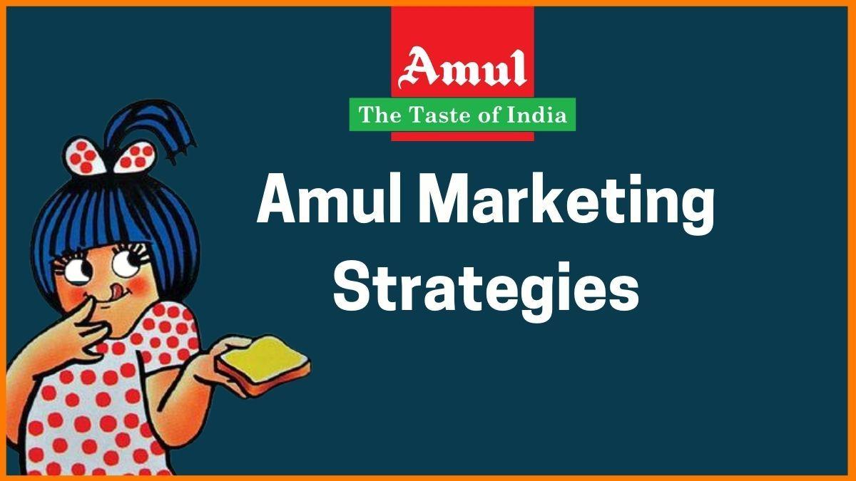 Amul Marketing Strategies and Branding Strategy