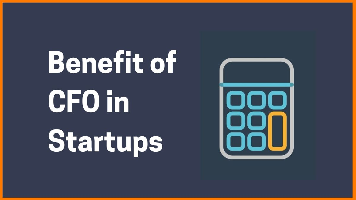 Why CFO is Essential For Startups?