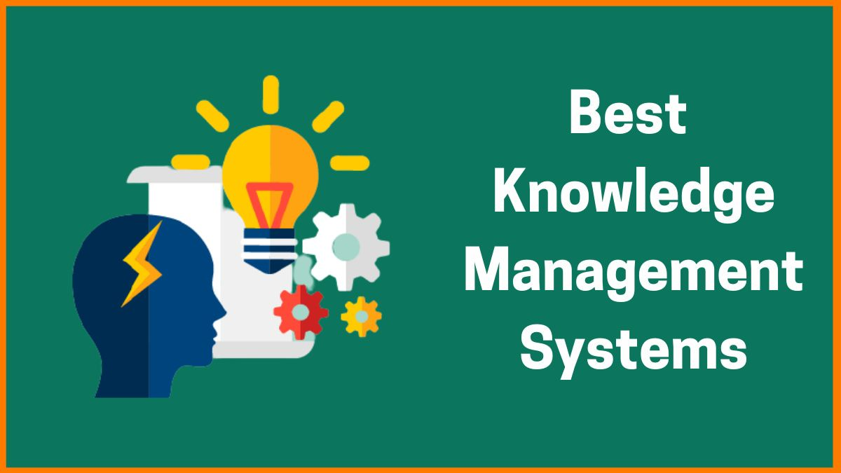 Best Knowledge Management Systems And Tools