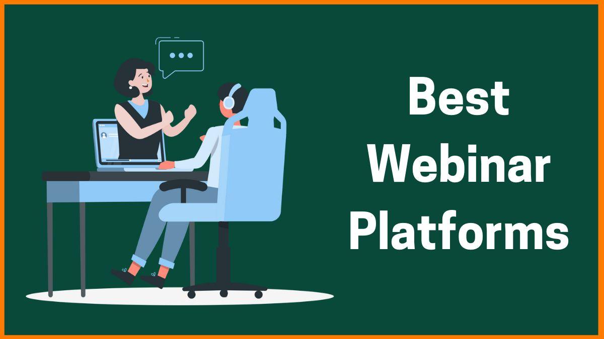 Best Webinar Platforms For Marketing