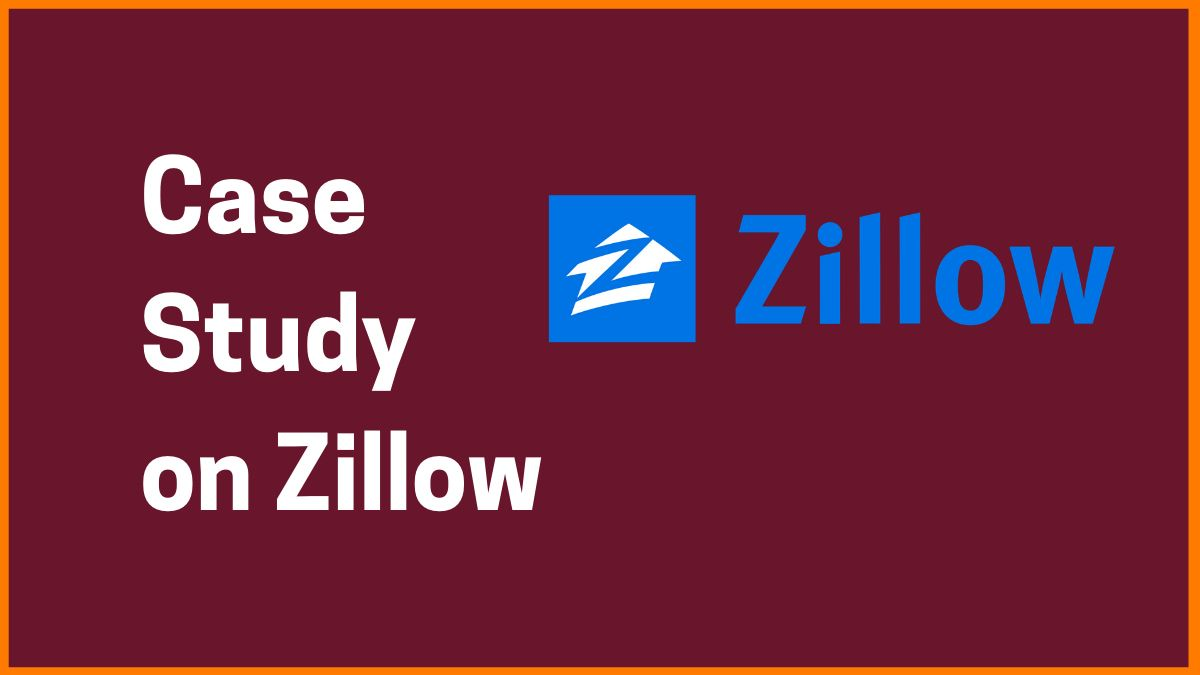 Step Into your Property with Zillow | Case Study on Zillow