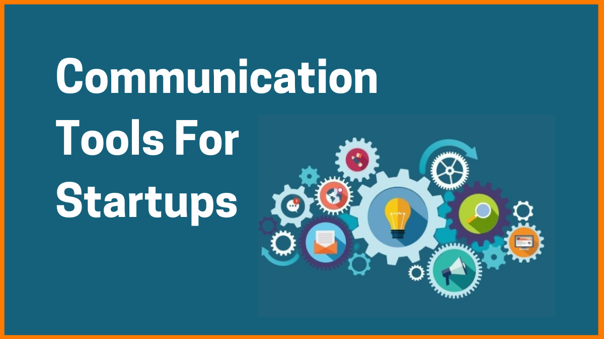 Communication Tools Every Startup Company Should Use