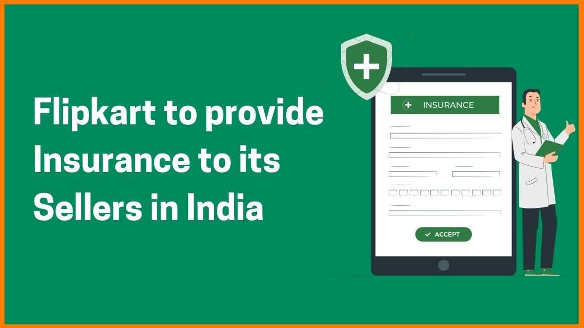 Why Flipkart is covering Insurance for its Sellers?