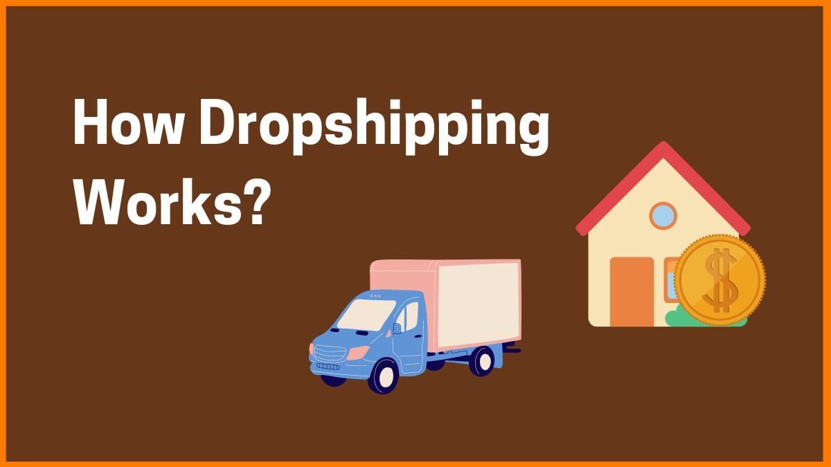 How Dropshipping Works? Should you Start Dropshipping in 2021