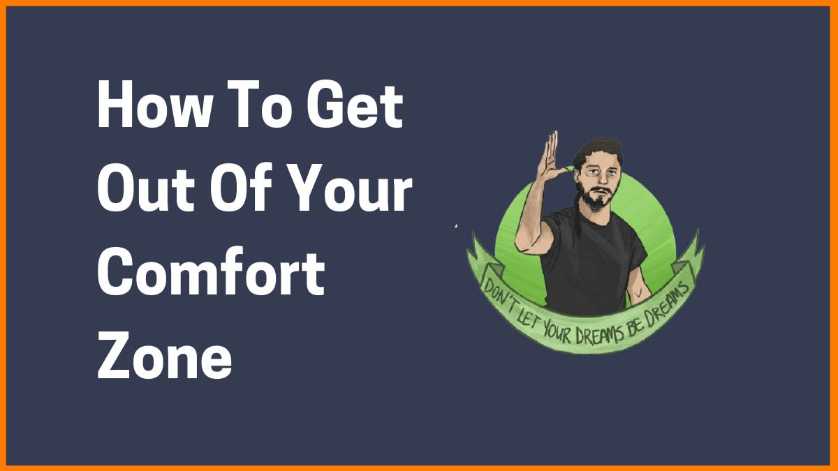 How To Break Out From Your Comfort Zone