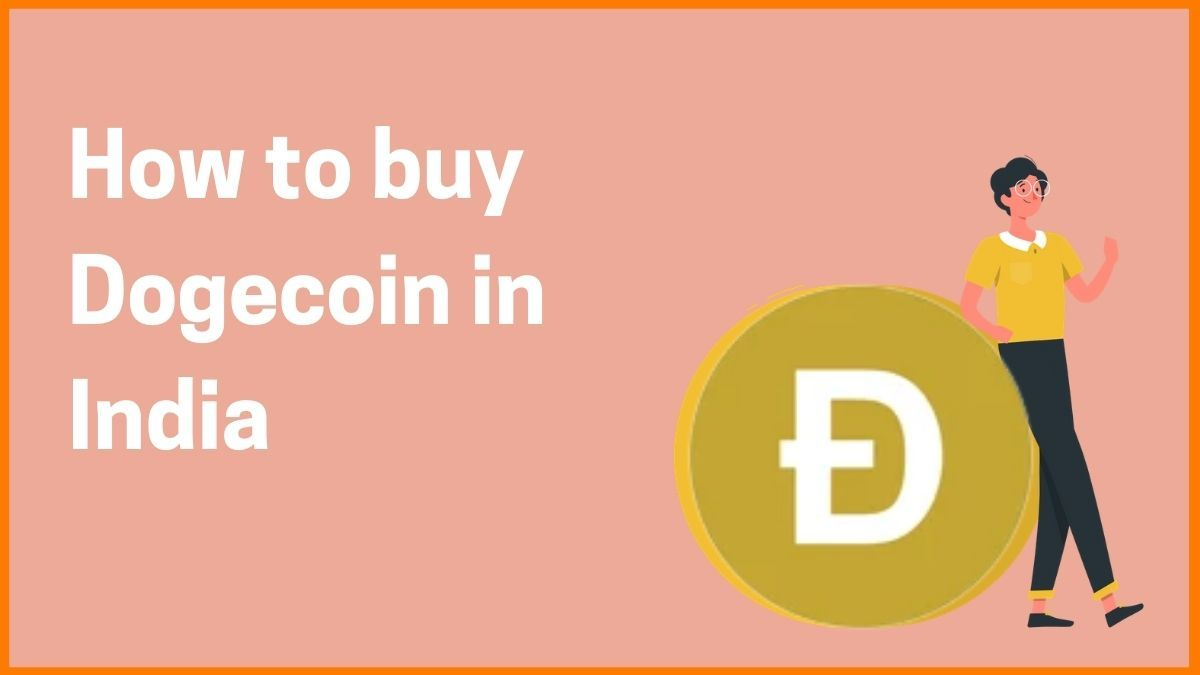How to buy Dogecoin Cryptocurrency in India? (Step by Step procedure)