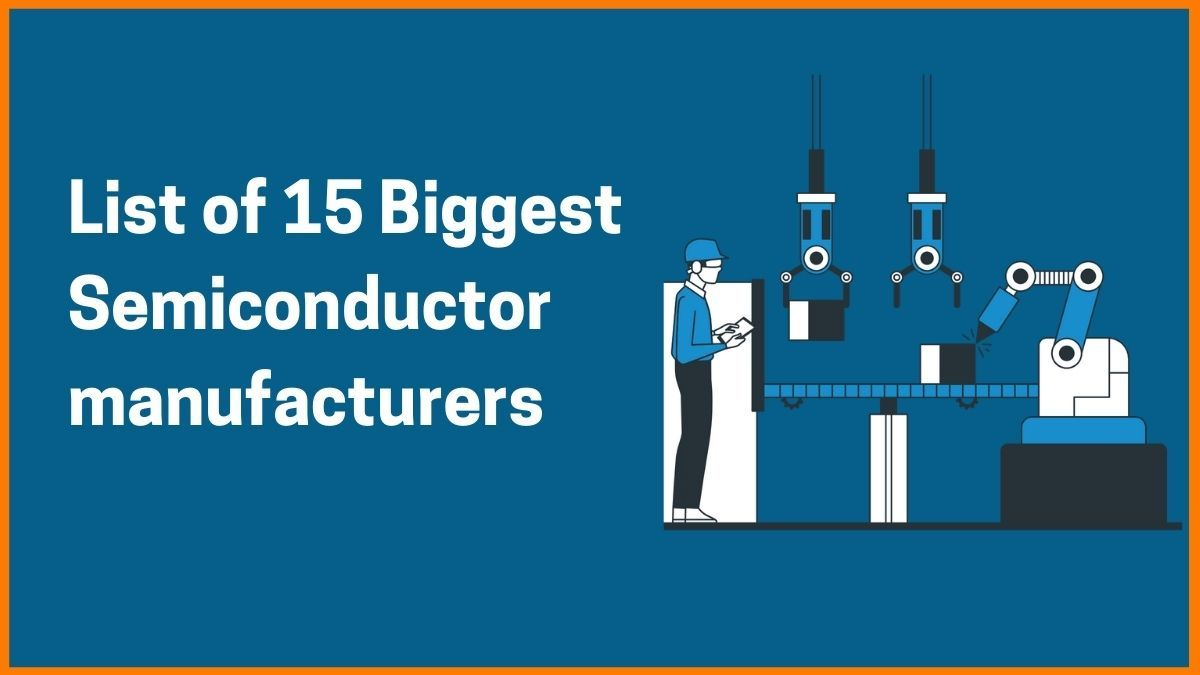 List of 15 Biggest Semiconductor Companies in the World