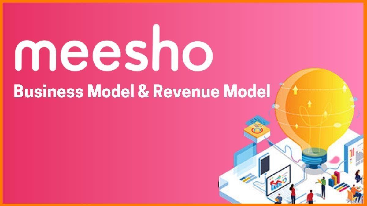Meesho Business Model & Revenue Model