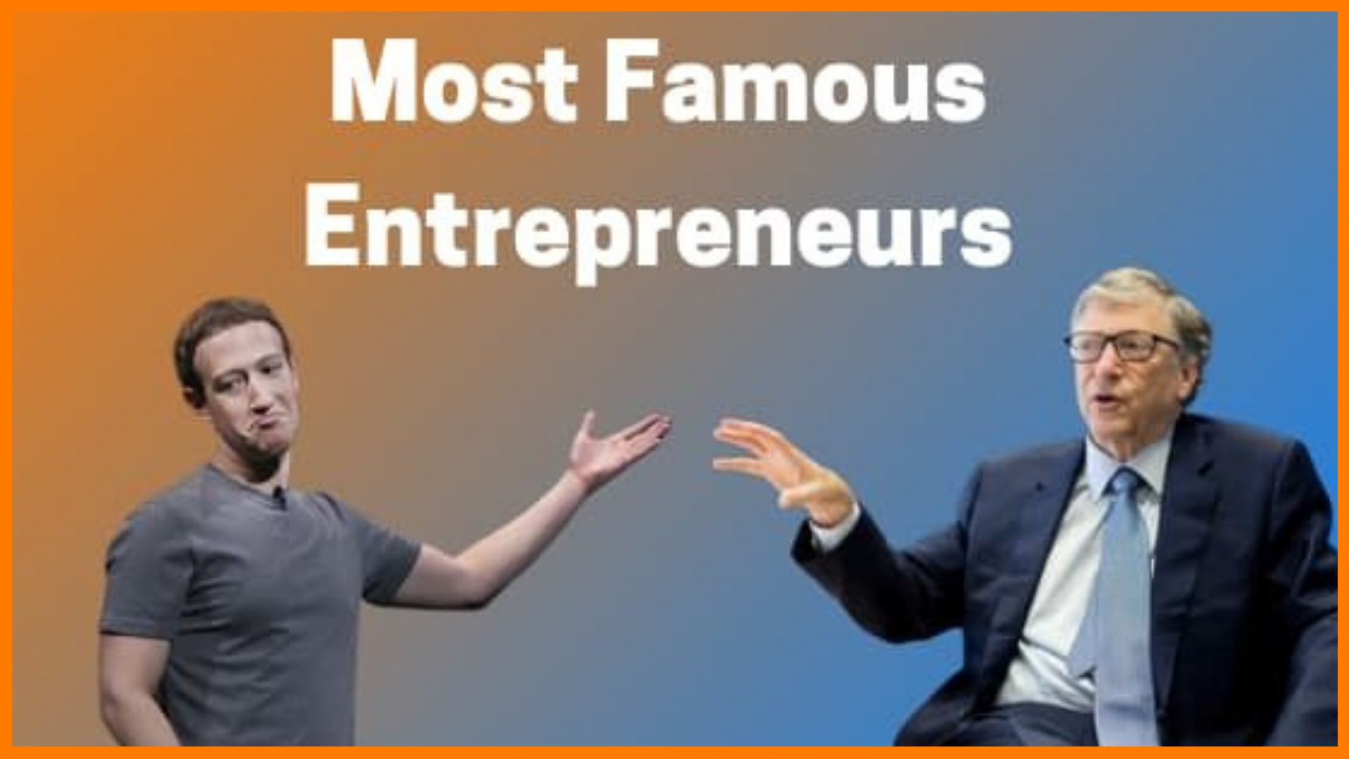 List of Famous Entrepreneurs You Must Know About | 2021 Updated List