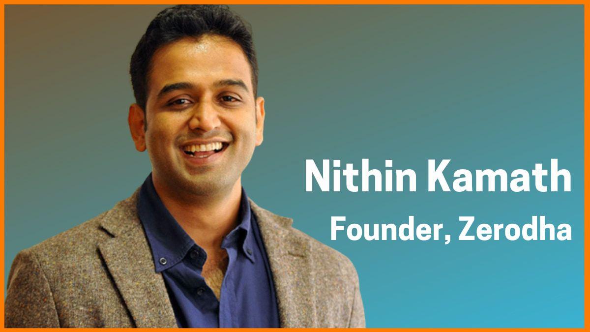 Nithin Kamath: Founder & CEO at Zerodha