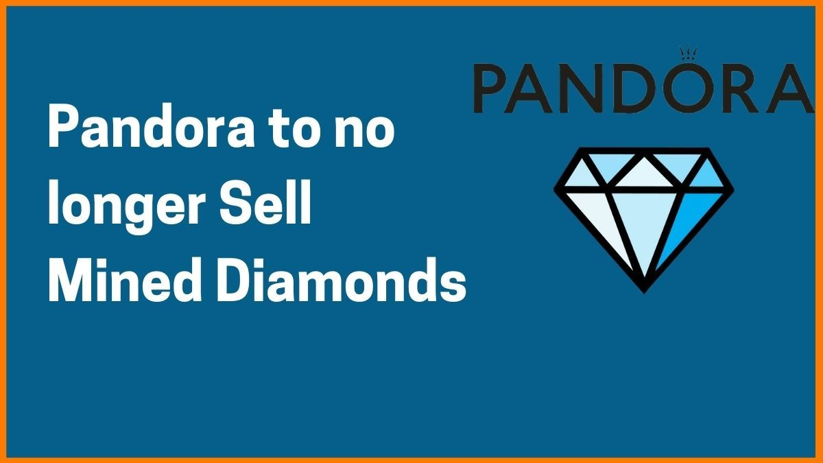What is Lab Diamond and Why Pandora will only sell Lab Diamonds