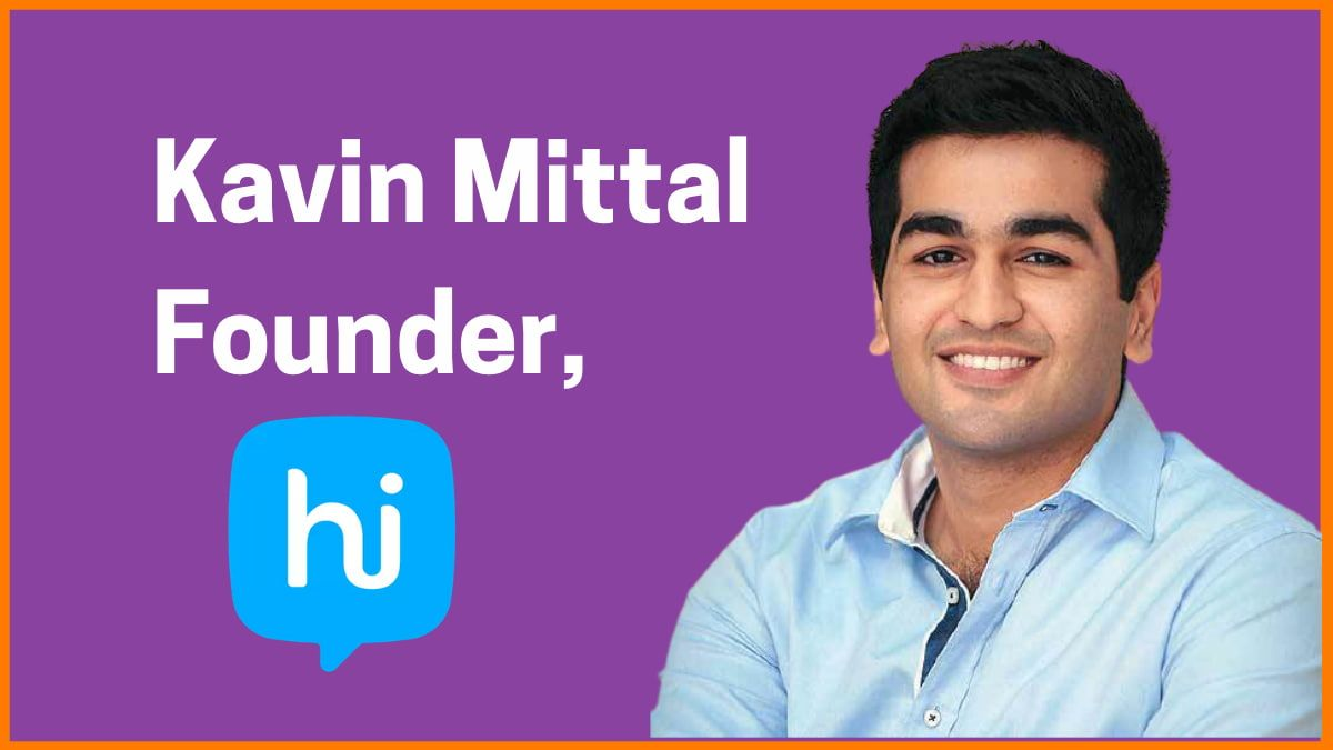 Kavin Mittal: Founder and CEO of Hike Messenger