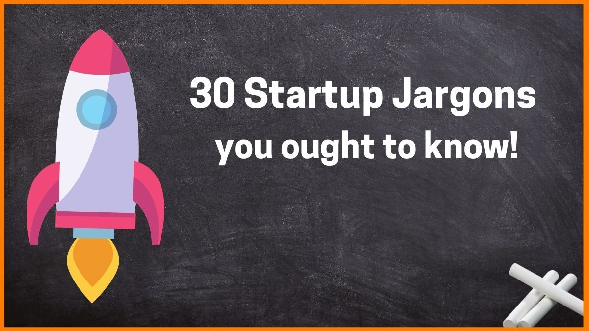 30 Startup Terms Every Entrepreneur and Startup Founder Should Know