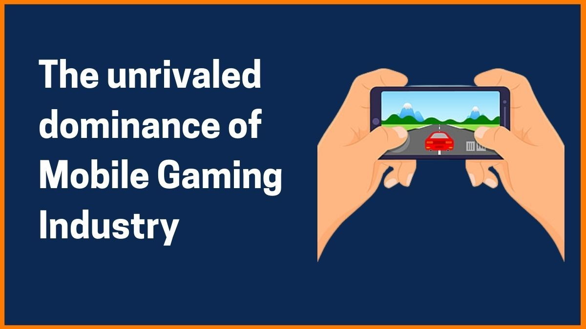 The lucrative Business Model of Mobile Gaming Industry [Case Study]