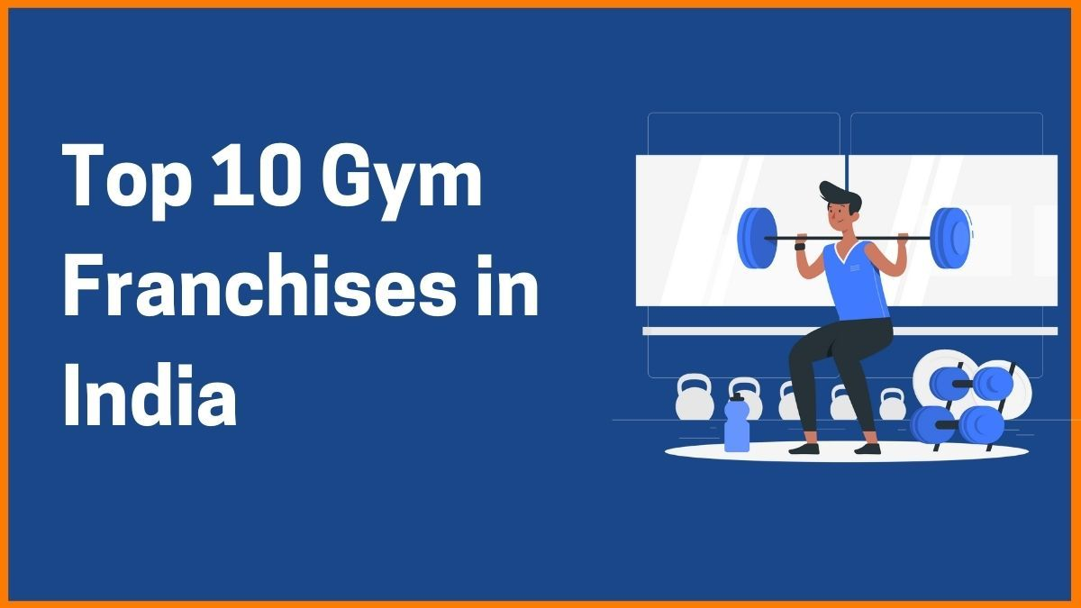 Top 10 gym Franchises in India of 2021
