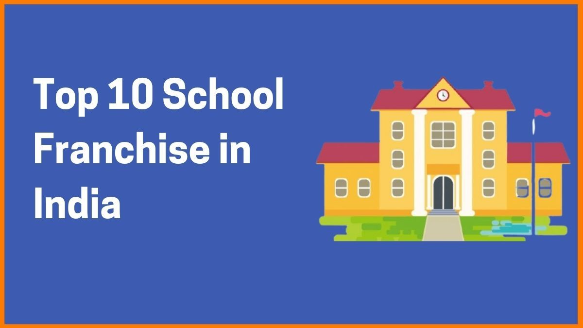 Top 10 School Franchise in India to Consider for Business