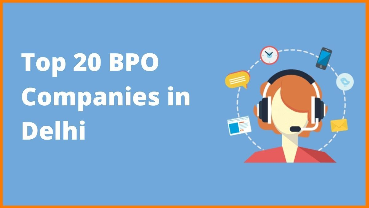 List of Top 20 BPO Companies in Delhi 2021